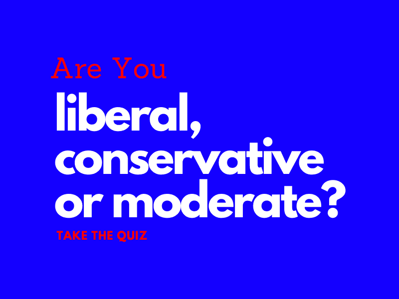 Liberal, Conservative, or Moderate