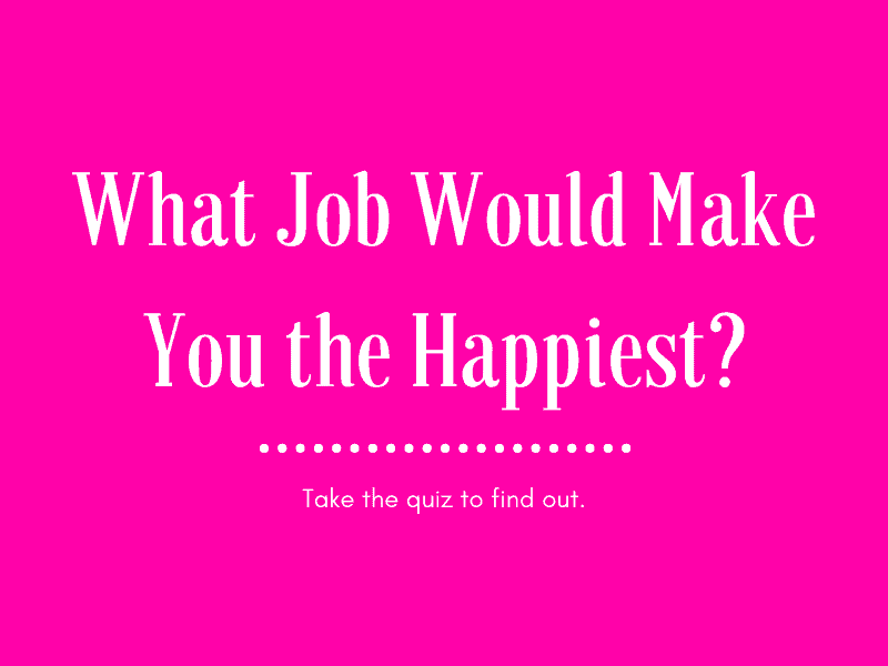 What job would make you the happiest?