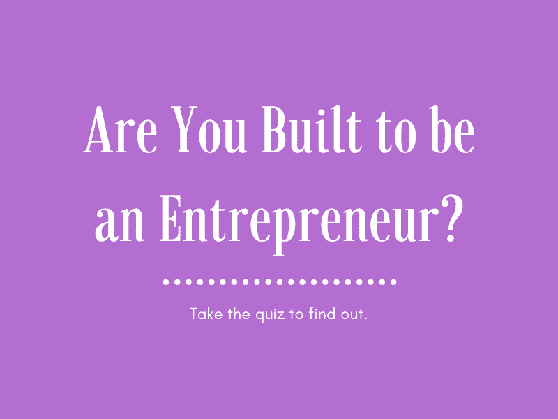 Are you built to be an entrepreneur?
