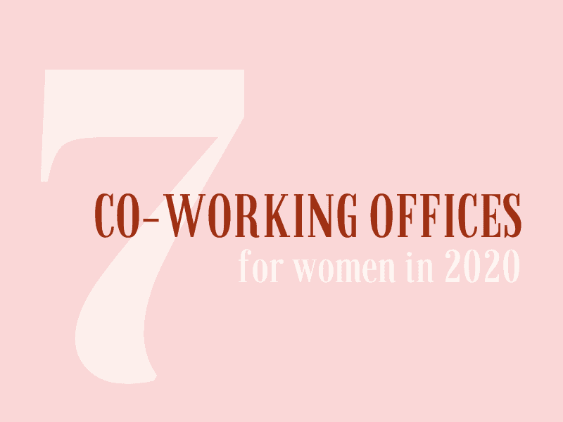 Co-Working Offices for Women in 2020