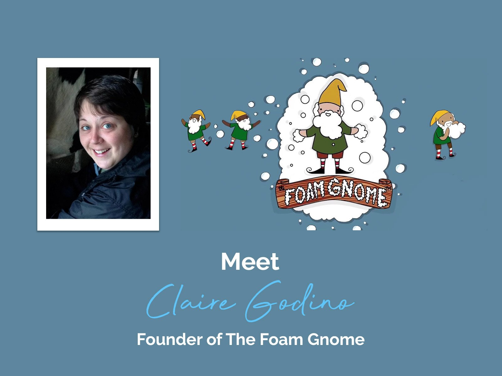 Claire Godino - The Foam Gnome