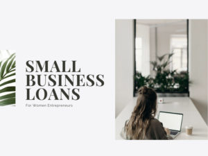 Small Business Loans for Women Entrepreneurs